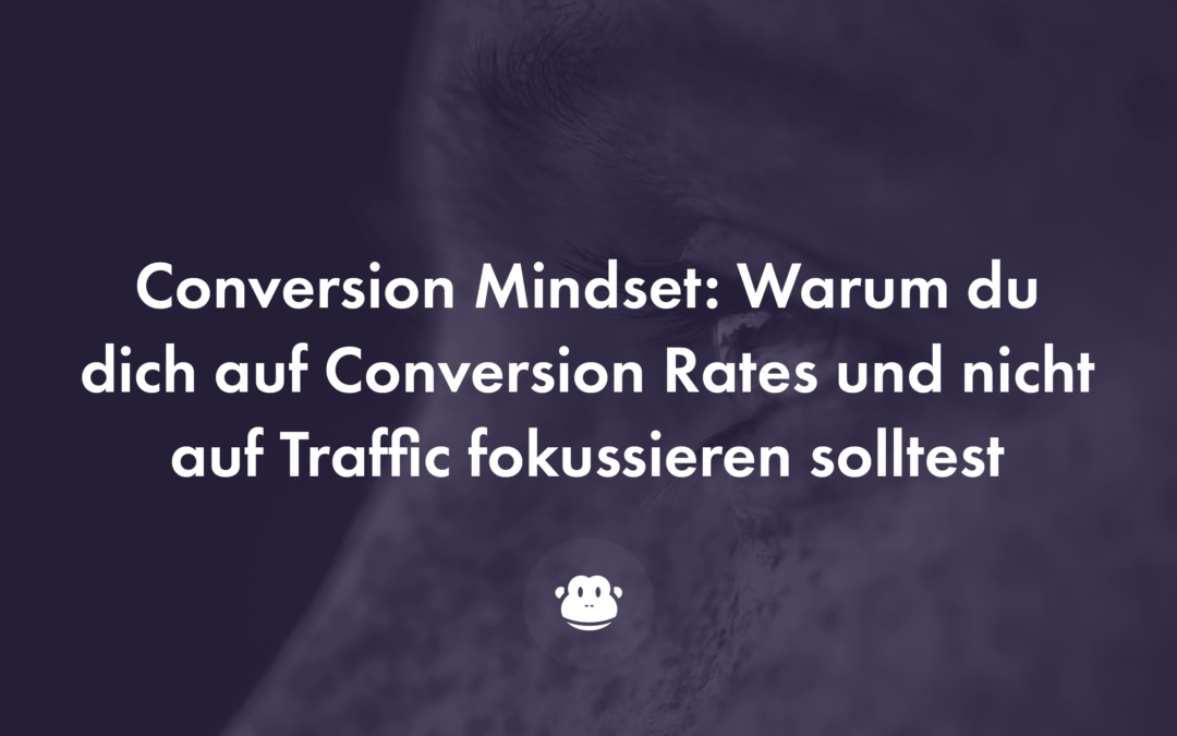 Conversion Mindset: Why you should focus on conversion rates 2020